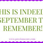 THIS IS INDEED A SEPTEMBER TO REMEMBER