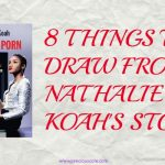 8 THINGS TO DRAW FROM NATHALIE KOAH'S STORY