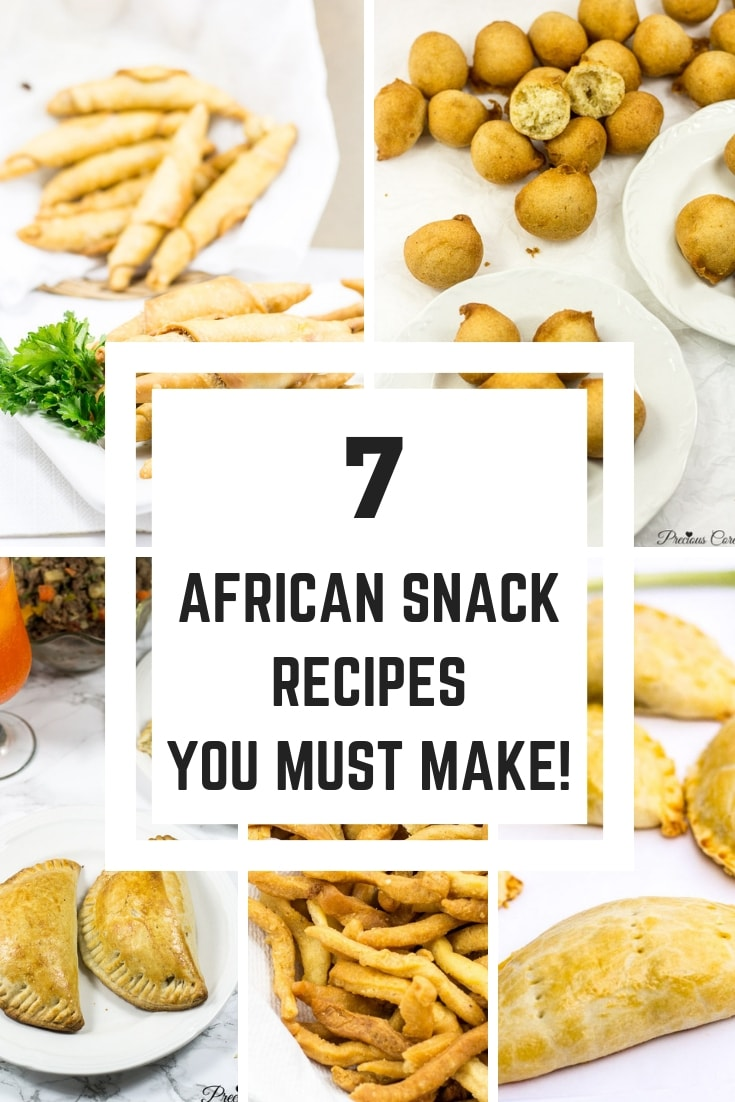 7 insanely delicious African snack recipes! They range from sweet treats to savory snacks. Each of them is so good and there is a recipe here on my blog to show you how to make them. Enjoy these recipes, friends! #Snacks #PreciousCore