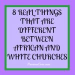 8 REAL THINGS THAT ARE DIFFERENT BETWEEN AFRICAN AND WHITE CHURCHES