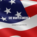 SHE WANTED AMERICA