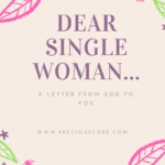 DEAR SINGLE WOMAN...(A LETTER FROM GOD TO YOU)