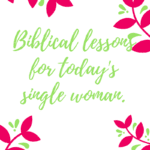 MENTORSHIP LESSONS FROM THE BIBLE FOR TODAY'S SINGLE WOMAN