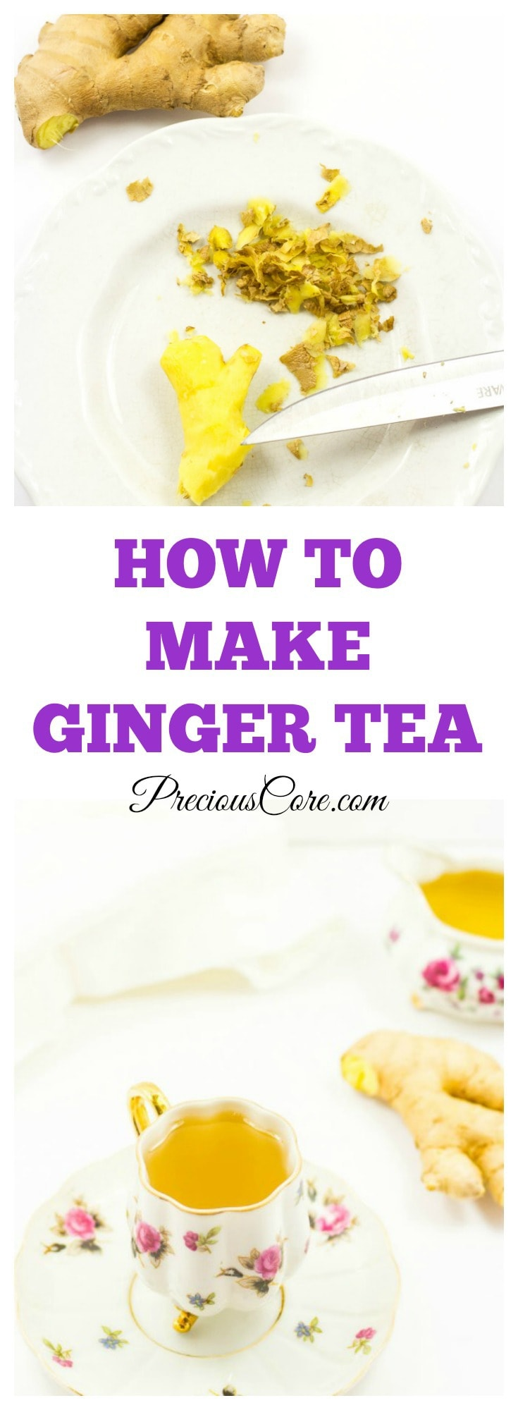 How to make ginger tea - Precious Core