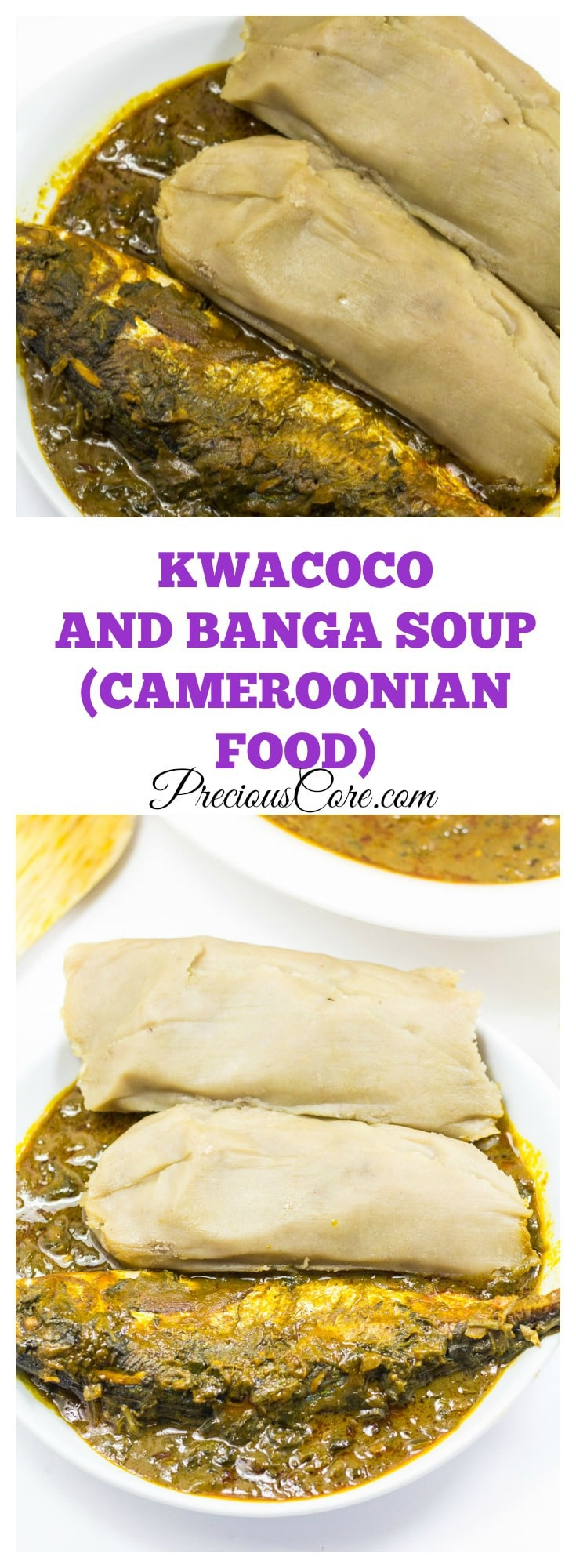 Kwacoco and Banga Soup - Cameroonian Food