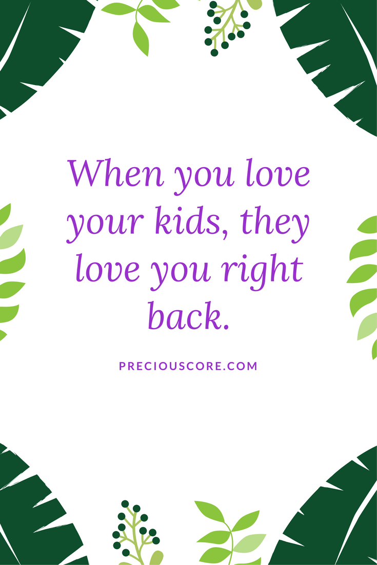 Parenting quotes - when you love your kids