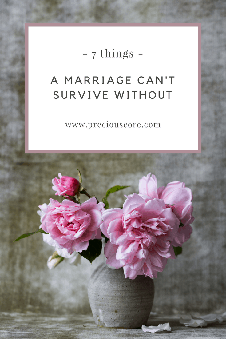 7 things a marriage can't survive without