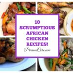 10 AFRICAN CHICKEN RECIPES THAT ARE SO SCRUMPTIOUS!