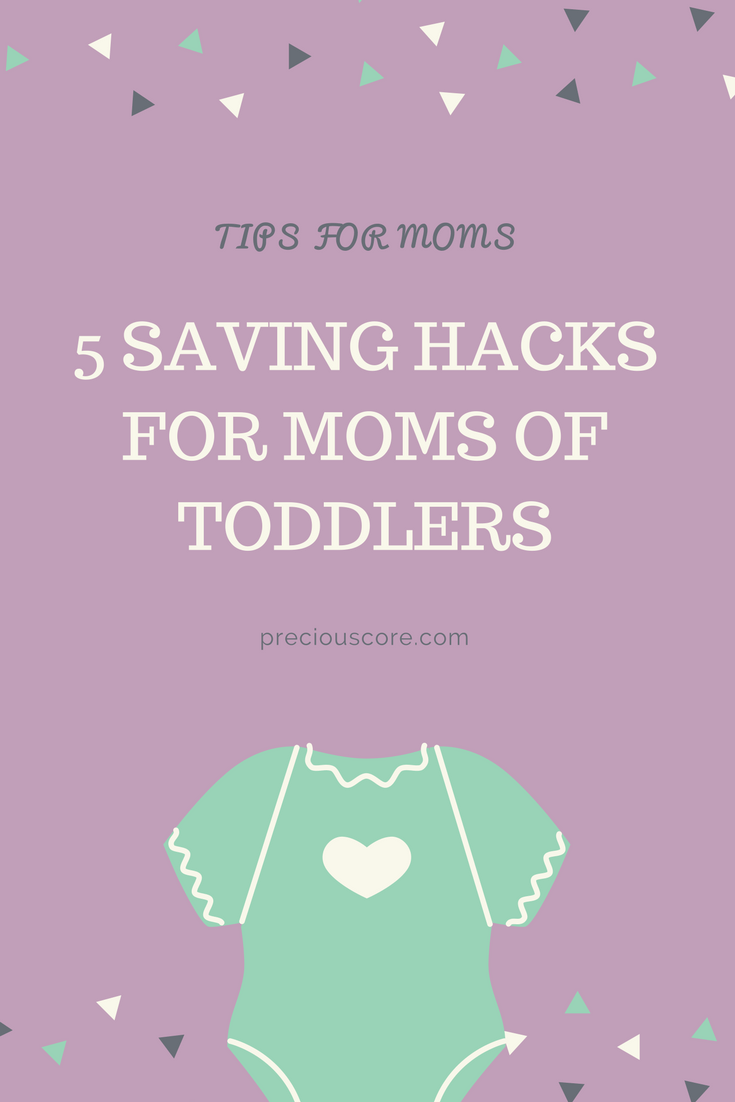 5 Saving Hacks for Moms with Toddlers. Whether you are shopping for food, diapers or clothes, learn how to save on Precious Core.