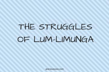 THE STRUGGLES OF LUM-LIMUNGA