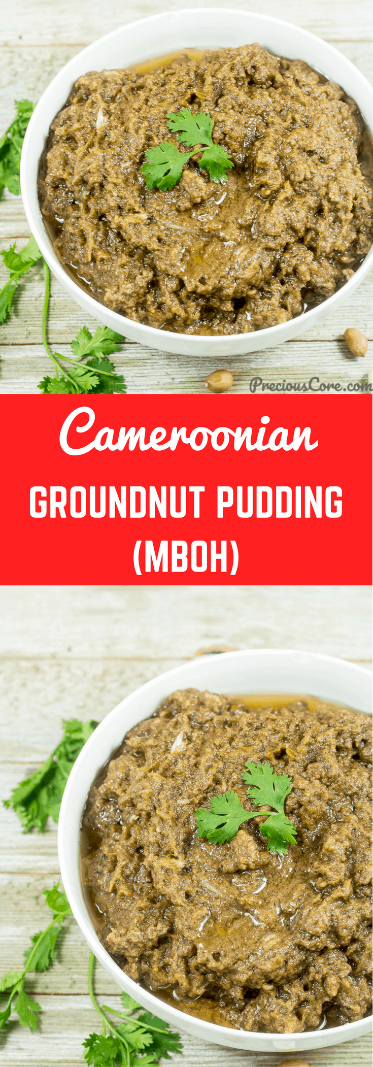 "Cameroonian groundnut paste, also known as ""Mboh"" is a pudding-like savory meal made with roasted peanuts. It is spicy, peanuty and insanely good! Get the recipe on PreciousCore.com"