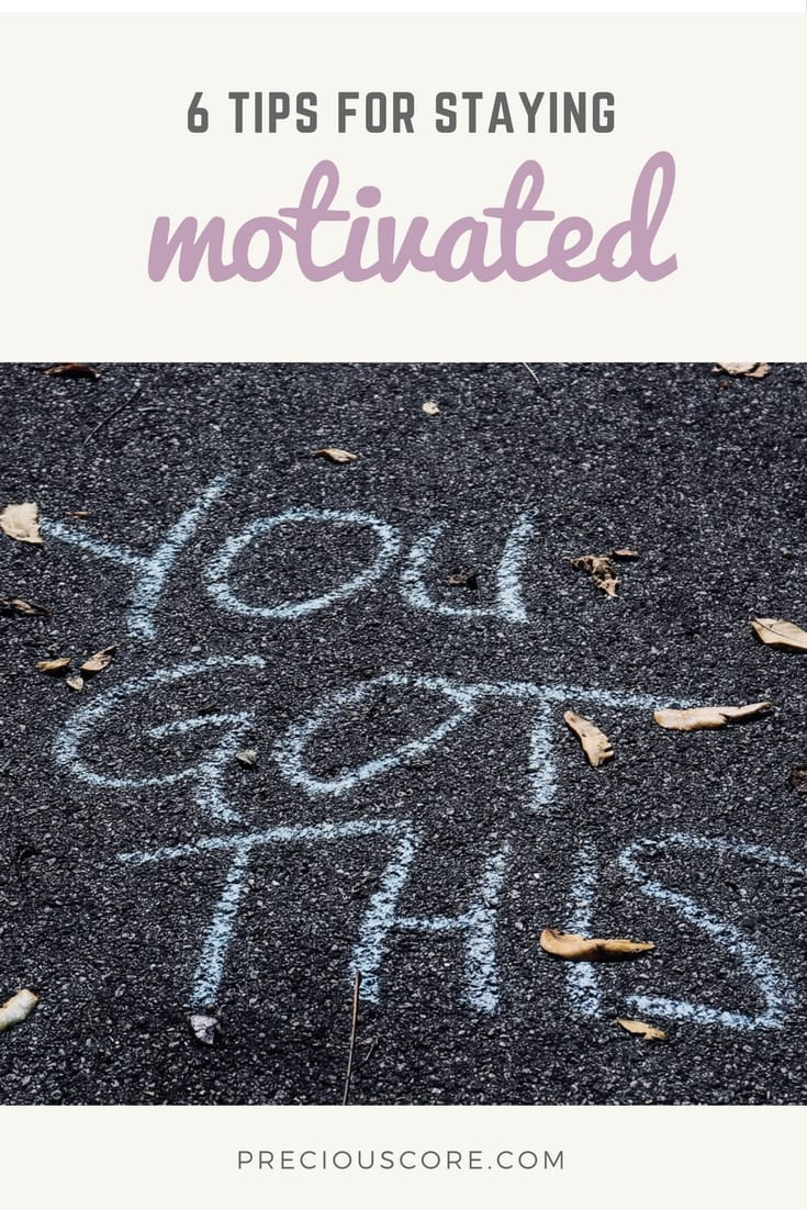 6 tips to help you stay motivated when you are down. You got this! You can rise up and achieve. You can do better. Yes you can! Hope these tips on preciouscore.com help you. #mondaymotivation #inspiration #getmotivated